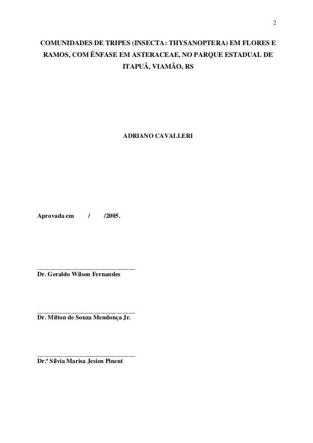 2  COMUNIDADES DE TRIPES (INSECTA: THYSANOPTERA) EM FLORES E RAMOS, COM ÊNFASE EM ASTERACEAE, NO PARQUE ESTADUAL DE ITAPUÃ...