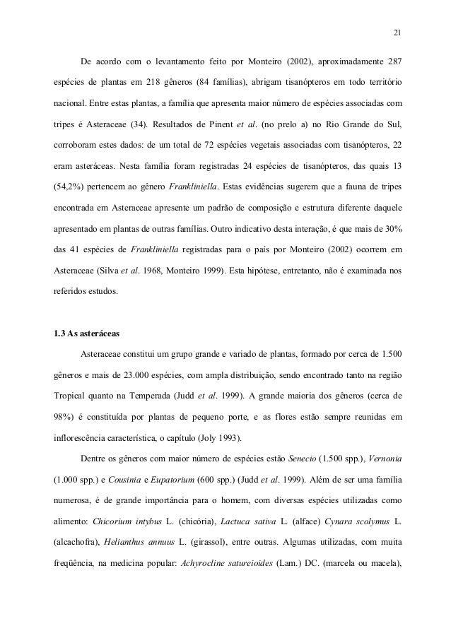 21  De acordo com o levantamento feito por Monteiro (2002), aproximadamente 287 espécies de plantas em 218 gêneros (84 fam...