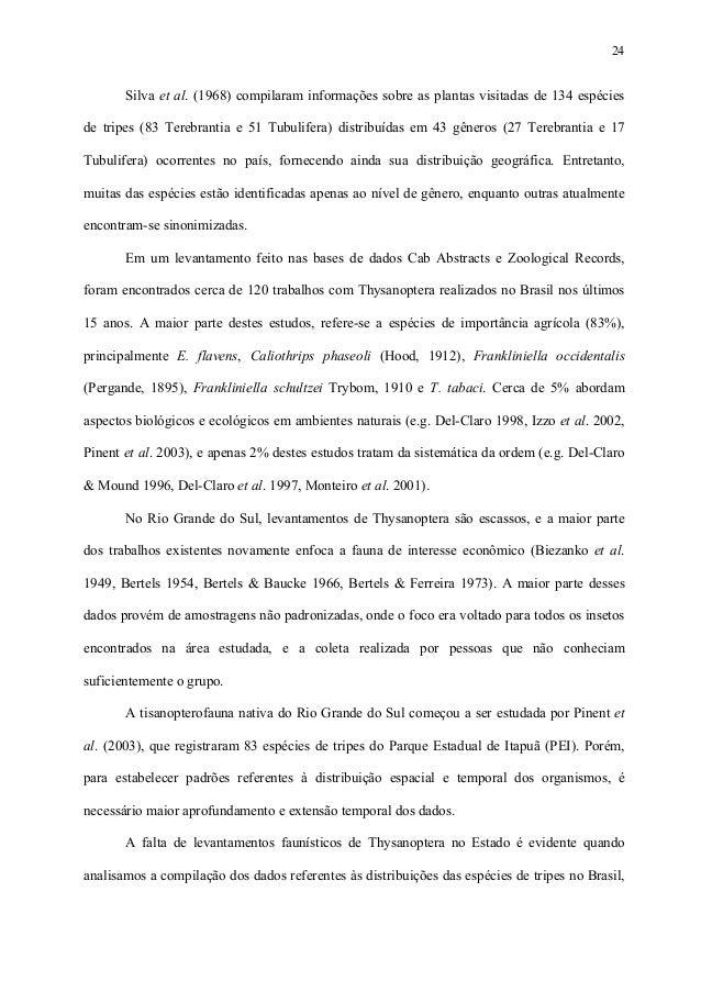 24  Silva et al. (1968) compilaram informações sobre as plantas visitadas de 134 espécies de tripes (83 Terebrantia e 51 T...