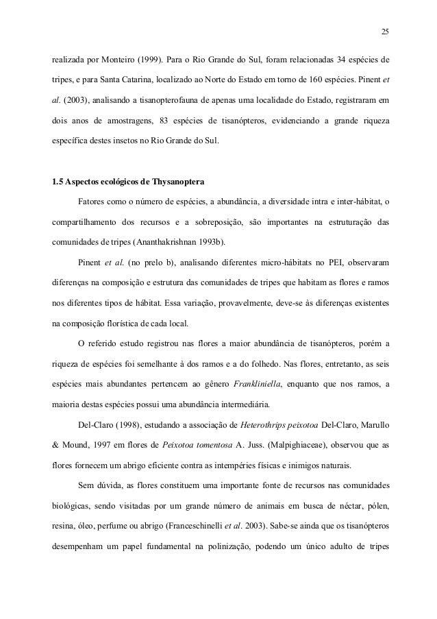 25  realizada por Monteiro (1999). Para o Rio Grande do Sul, foram relacionadas 34 espécies de tripes, e para Santa Catari...