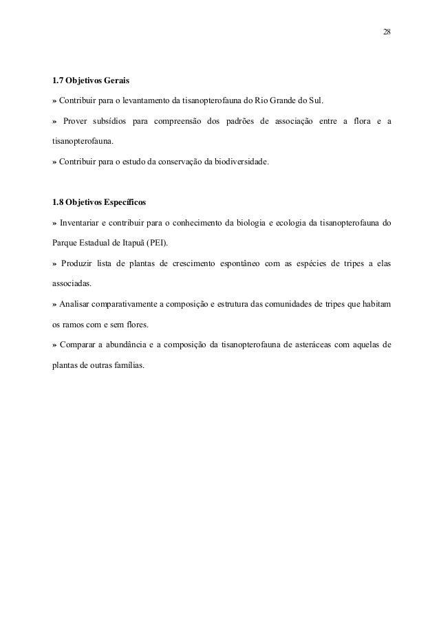 28  1.7 Objetivos Gerais » Contribuir para o levantamento da tisanopterofauna do Rio Grande do Sul. » Prover subsídios par...