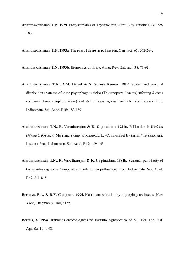 36  Ananthakrishnan, T.N. 1979. Biosystematics of Thysanoptera. Annu. Rev. Entomol. 24: 159183.  Ananthakrishnan, T.N. 199...