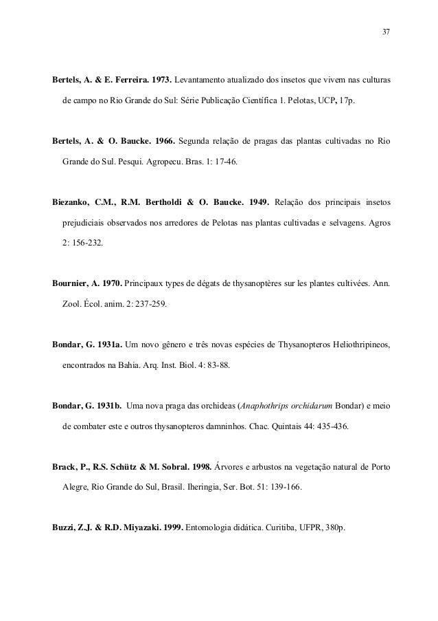37  Bertels, A. & E. Ferreira. 1973. Levantamento atualizado dos insetos que vivem nas culturas de campo no Rio Grande do ...