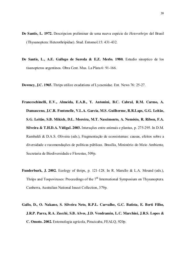 39  De Santis, L. 1972. Descripcion preliminar de uma nueva espécie de Heterothrips del Brasil (Thysanoptera: Heterothripi...