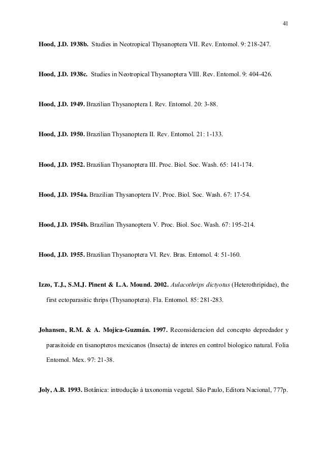 41  Hood, J.D. 1938b. Studies in Neotropical Thysanoptera VII. Rev. Entomol. 9: 218-247.  Hood, J.D. 1938c. Studies in Neo...