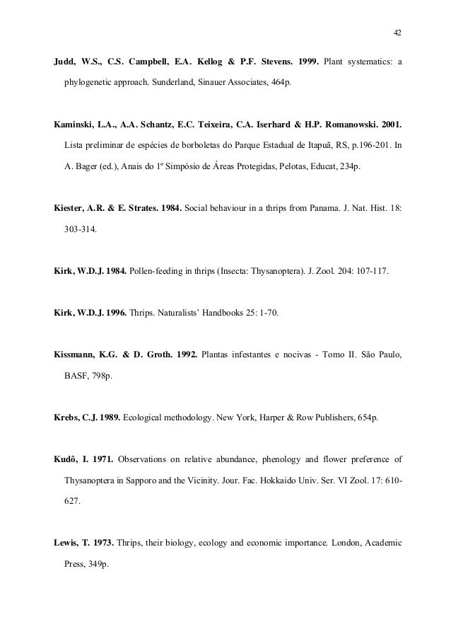 42  Judd, W.S., C.S. Campbell, E.A. Kellog & P.F. Stevens. 1999. Plant systematics: a phylogenetic approach. Sunderland, S...
