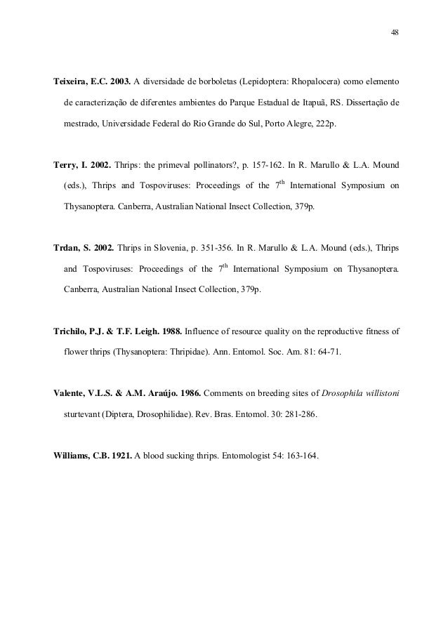 48  Teixeira, E.C. 2003. A diversidade de borboletas (Lepidoptera: Rhopalocera) como elemento de caracterização de diferen...