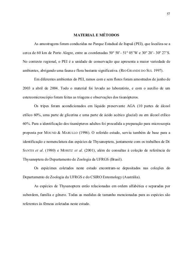 57  MATERIAL E MÉTODOS As amostragens foram conduzidas no Parque Estadual de Itapuã (PEI), que localiza-se a cerca de 60 k...