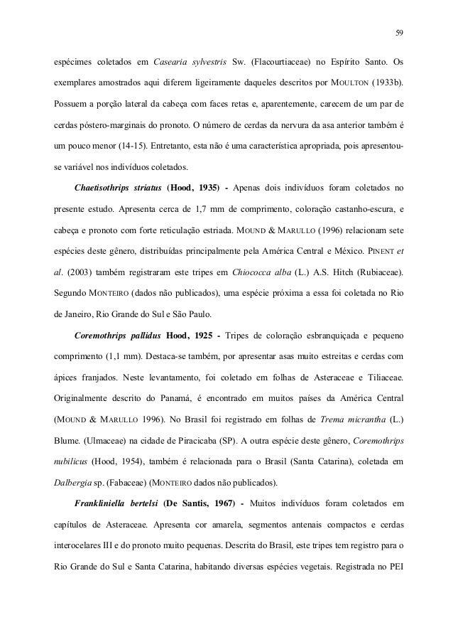 59  espécimes coletados em Casearia sylvestris Sw. (Flacourtiaceae) no Espírito Santo. Os exemplares amostrados aqui difer...