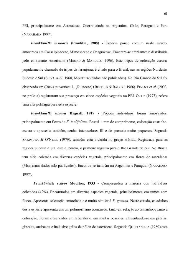 61  PEI, principalmente em Asteraceae. Ocorre ainda na Argentina, Chile, Paraguai e Peru (NAKAHARA 1997). Frankliniella in...