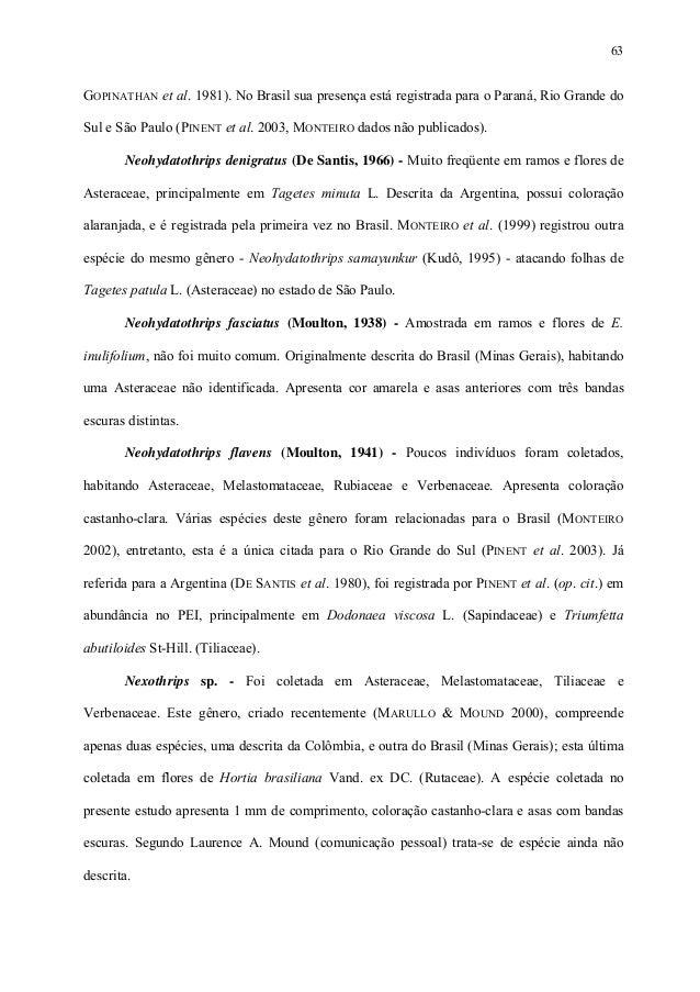 63  GOPINATHAN et al. 1981). No Brasil sua presença está registrada para o Paraná, Rio Grande do Sul e São Paulo (PINENT e...