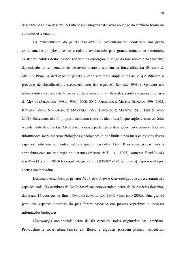 68  desconhecida e não descrita. A falta de amostragens extensivas ao longo do território brasileiro completa este quadro....