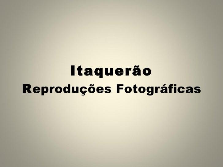 Itaquerão R eproduções Fotográficas