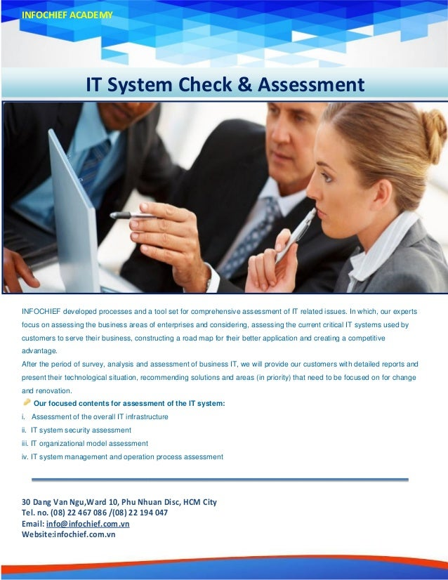 IT System Check & Assessment INFOCHIEF ACADEMY INFOCHIEF developed processes and a tool set for comprehensive assessment o...