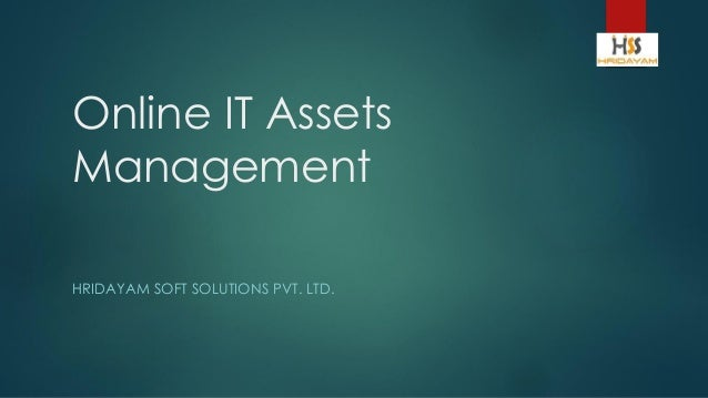 Online IT Assets Management HRIDAYAM SOFT SOLUTIONS PVT. LTD.