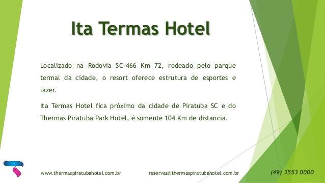 Ita Termas Hotel Localizado na Rodovia SC-466 Km 72, rodeado pelo parque termal da cidade, o resort oferece estrutura de e...