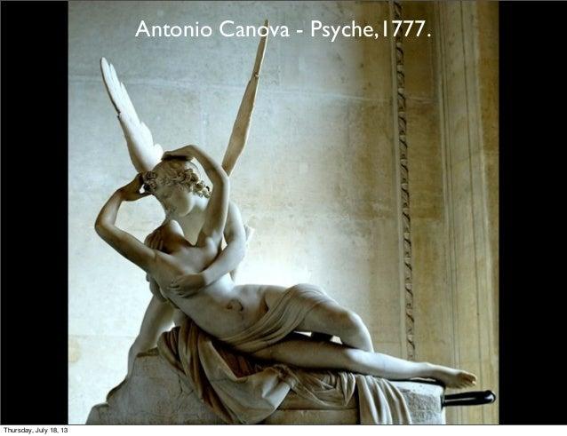 Antonio Canova - Psyche,1777. Thursday, July 18, 13
