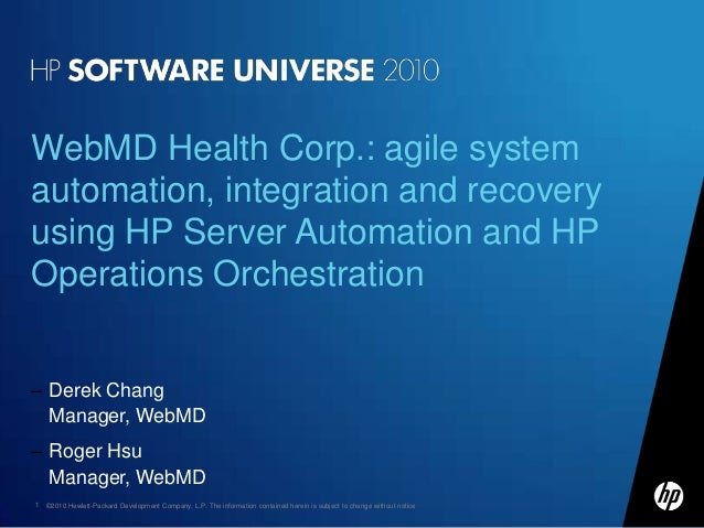WebMD Health Corp.: agile systemautomation, integration and recoveryusing HP Server Automation and HPOperations Orchestrat...