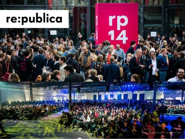 Photos: Gregor Fischer | re:publica 2014