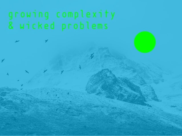growing complexity & wicked problems