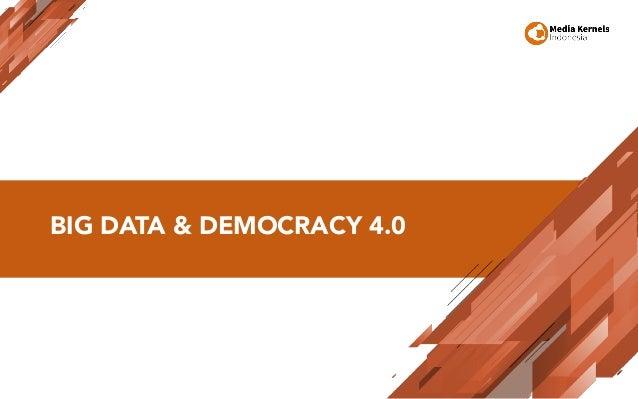 BIG DATA & DEMOCRACY 4.0