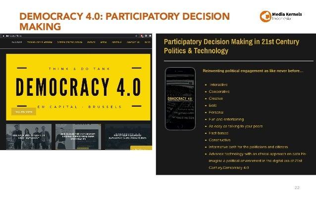 DEMOCRACY 4.0: PARTICIPATORY DECISION MAKING 22