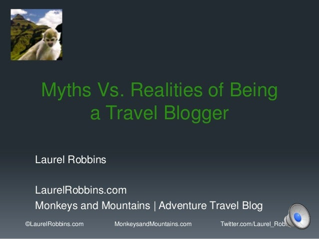 Myths Vs. Realities of Being a Travel Blogger Laurel Robbins LaurelRobbins.com Monkeys and Mountains | Adventure Travel Bl...