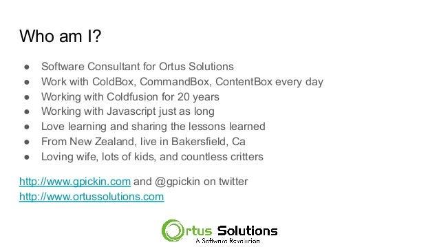 ITB2019 ColdBox APIs + VueJS - powering Mobile, Desktop and Web Apps with 1 VueJS codebase - Gavin Pickin Slide 2