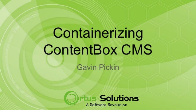 Containerizing ContentBox CMS Gavin Pickin