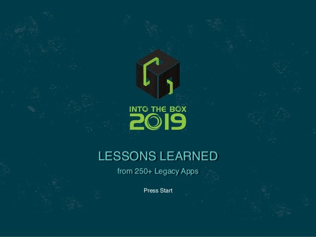 Press Start LESSONS LEARNED from 250+ Legacy Apps
