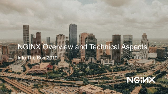 NGINX Overview and Technical Aspects Into The Box 2019