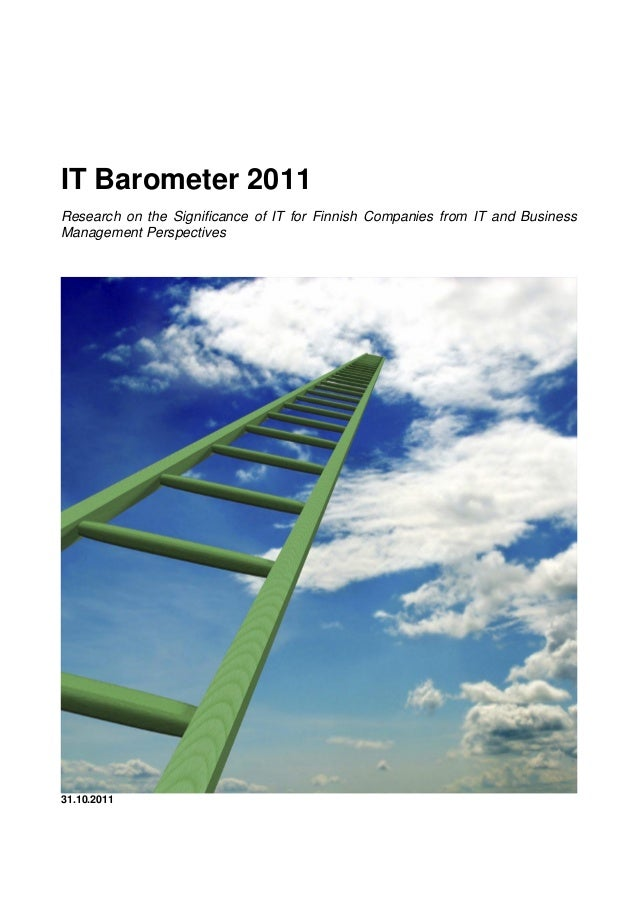 IT Barometer 2011 Research on the Significance of IT for Finnish Companies from IT and Business Management Perspectives 31...