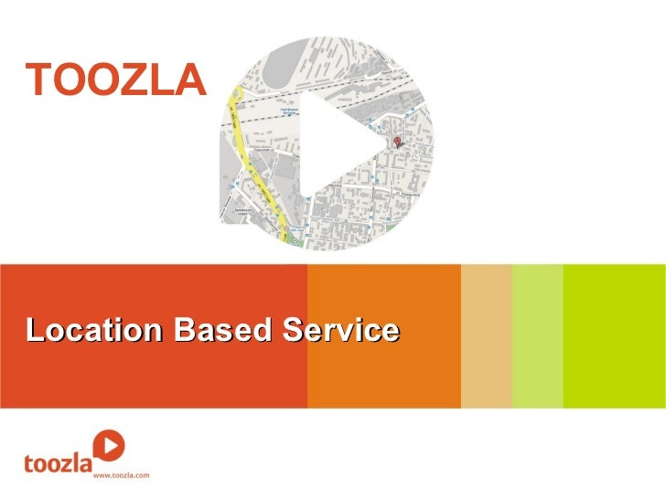 TOOZLA Location Based Service