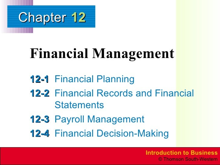 Financial Management 12-1 Financial Planning 12-2 Financial Records and Financial Statements 12-3 Payroll Management 12-4 ...