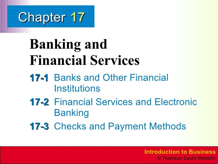 Banking and  Financial Services 17-1 Banks and Other Financial Institutions 17-2 Financial Services and Electronic Banking...