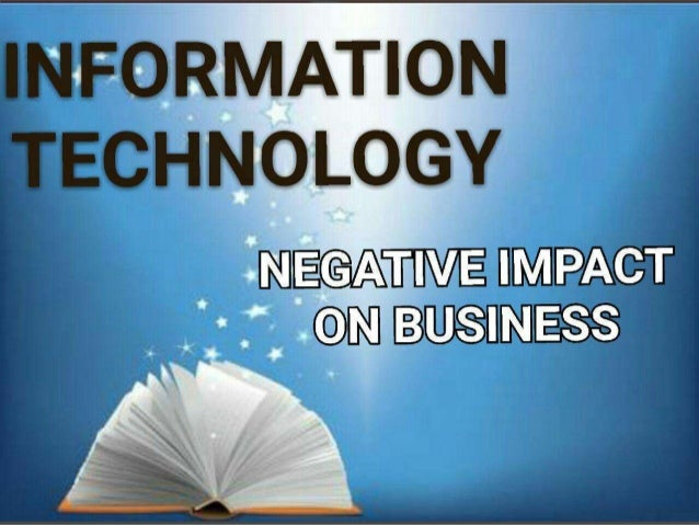 negative impact of information technology on business