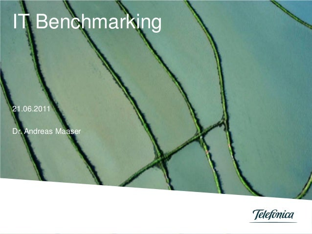 IT Benchmarking 21.06.2011 Dr. Andreas Maaser
