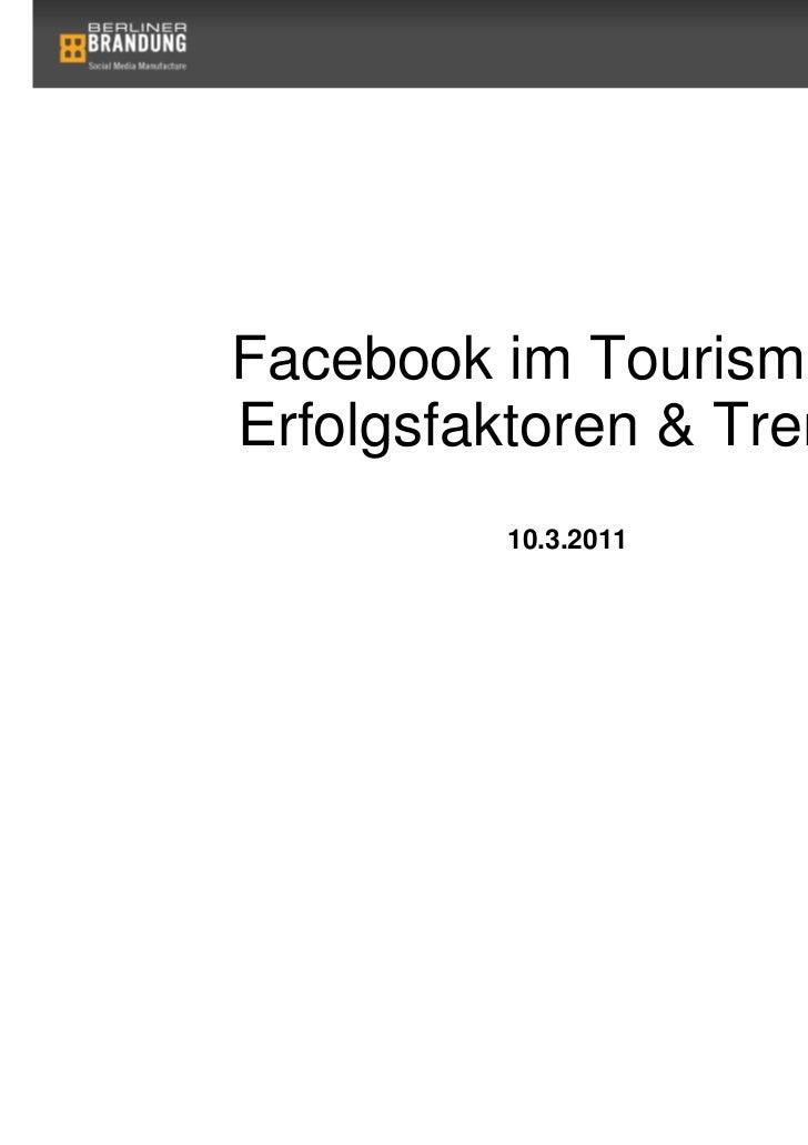Facebook im Tourismus -Erfolgsfaktoren & Trends         10.3.2011