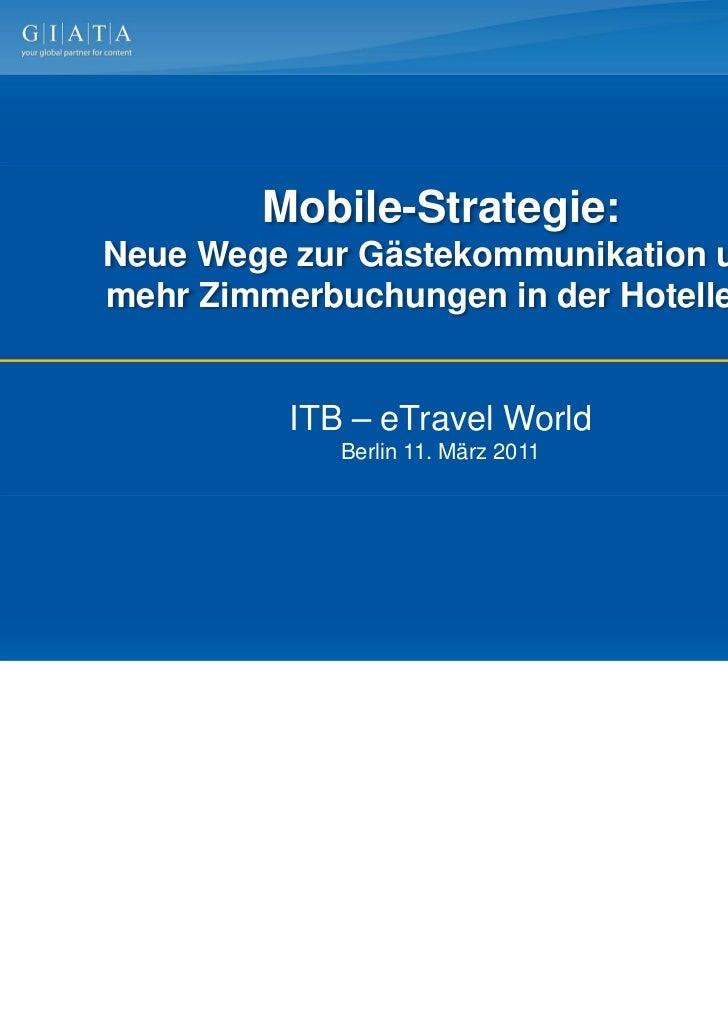 Mobile-Strategie:Neue Wege zur Gästekommunikation undmehr Zimmerbuchungen in der Hotellerie          ITB – eTravel World  ...
