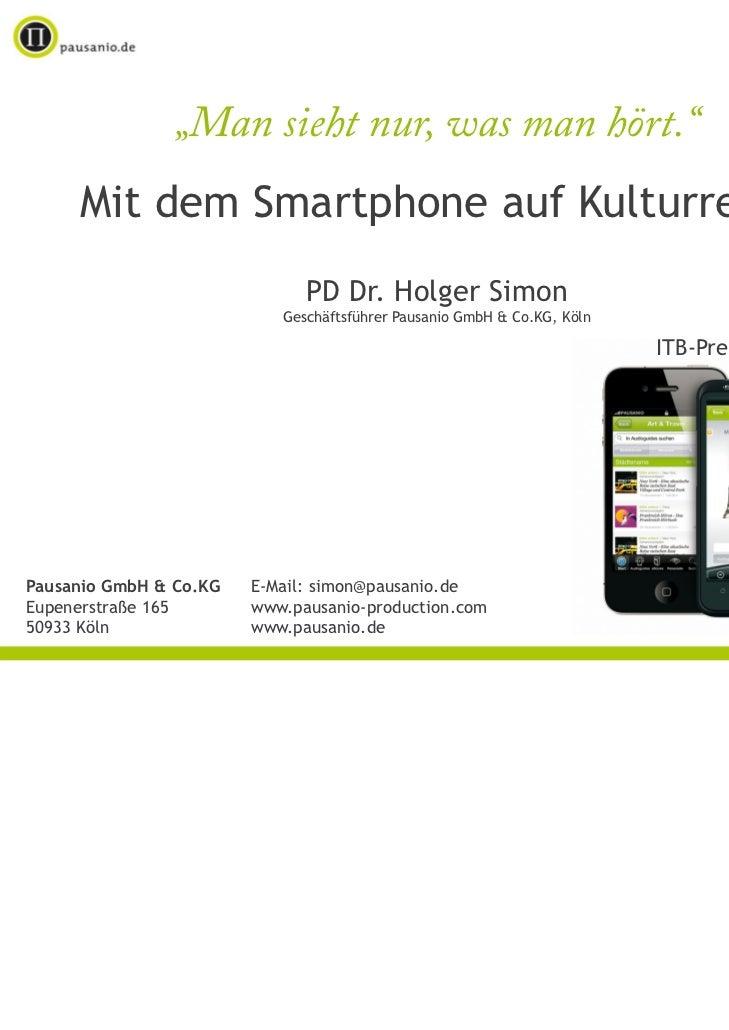 """""""Man sieht nur, was man hört.""""     Mit dem Smartphone auf Kulturreise                              PD Dr. Holger Simon    ..."""
