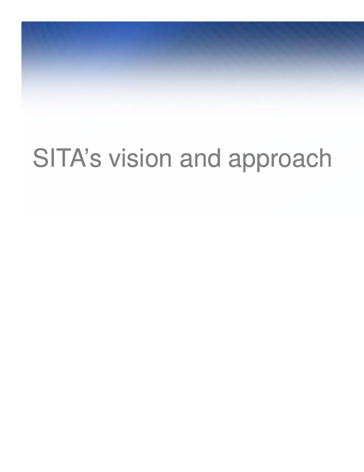 SITA's vision and approach Sources: SITA PSS Survey / SITA Airport IT Trends Survey   Sources: SITA PSS Survey / SITA Airp...