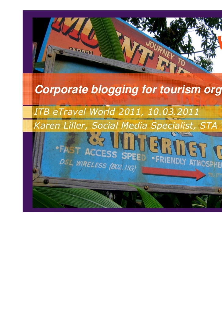 Corporate blogging for tourism organisationsITB eTravel World 2011, 10.03.2011Click to edit Master Media Specialist, STA T...
