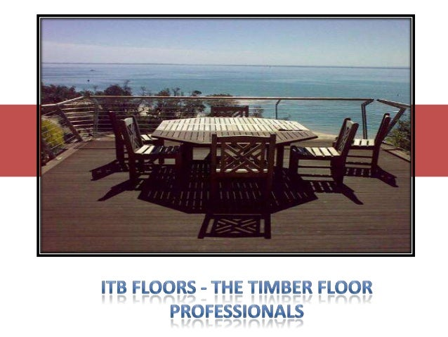 Who we are? ITB Floors specialise in home (small renovations), outdoor timber finishing, and installation, sanding and pol...