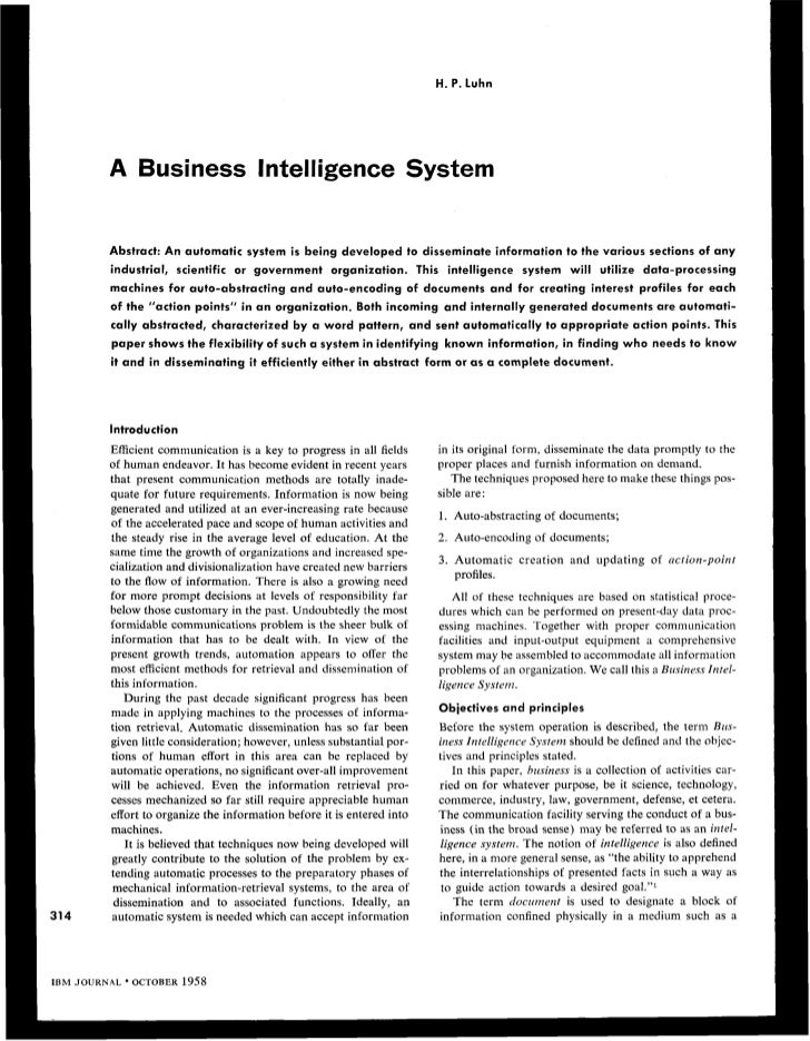 H. P. LuhnA Business Intelligence SystemAbstract: An automatic system i s being developed to disseminate information to th...