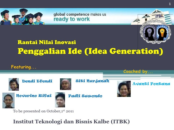Rantai Nilai InovasiPenggalian Ide (Idea Generation)<br />1<br />Featuring...<br />Coached by...<br />Siti Nurjanah<br />F...