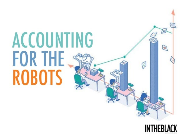 ACCOUNTING FOR THE ROBOTS