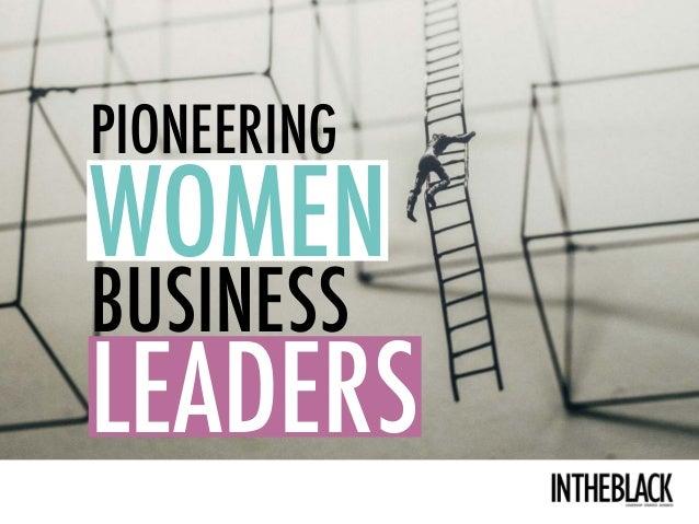 PIONEERING WOMEN BUSINESS LEADERS