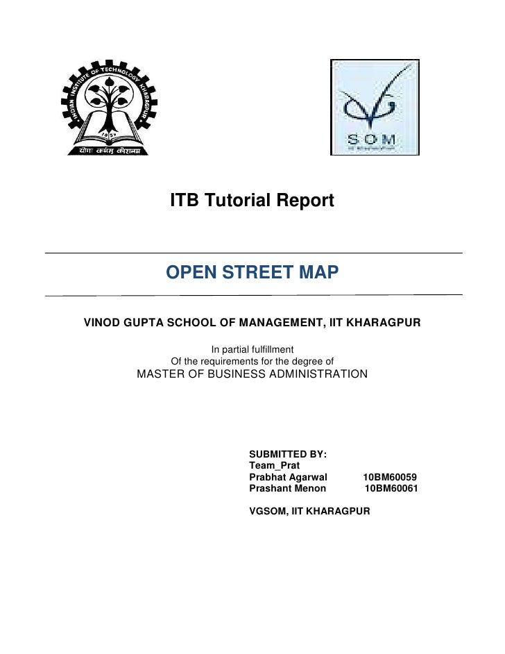ITB Tutorial Report           OPEN STREET MAPVINOD GUPTA SCHOOL OF MANAGEMENT, IIT KHARAGPUR                     In partia...