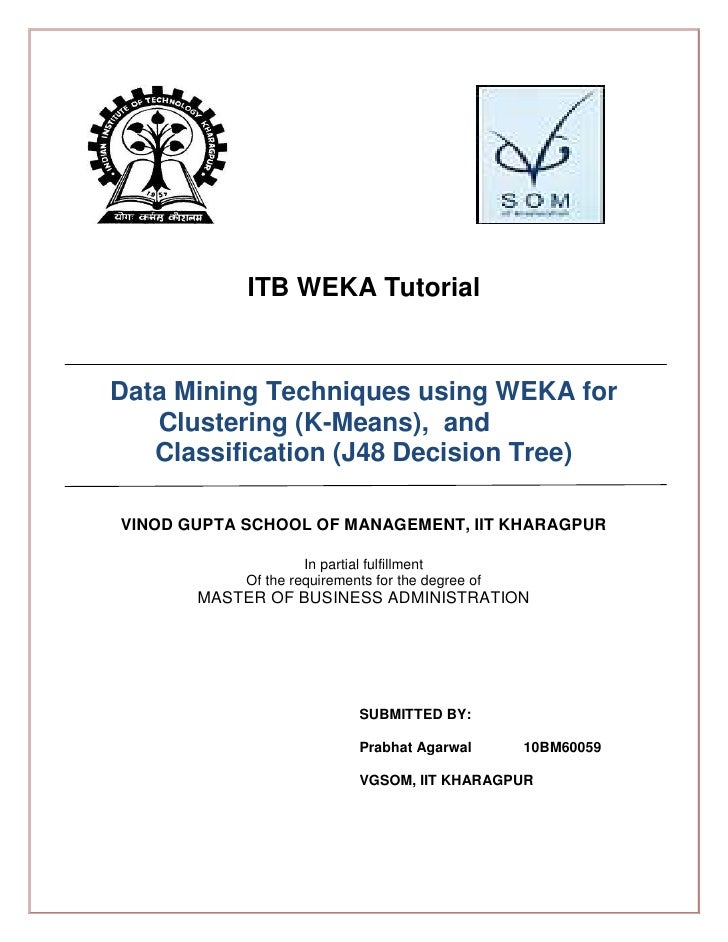 ITB WEKA TutorialData Mining Techniques using WEKA for   Clustering (K-Means), and   Classification (J48 Decision Tree)VIN...