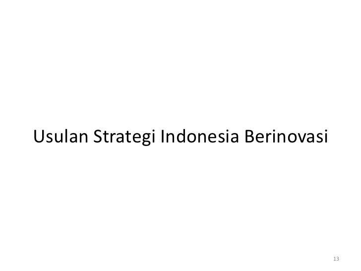 Usulan Strategi Indonesia Berinovasi                                       13